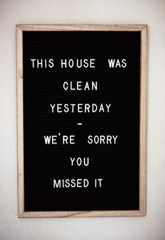 Funny sign about a messy house